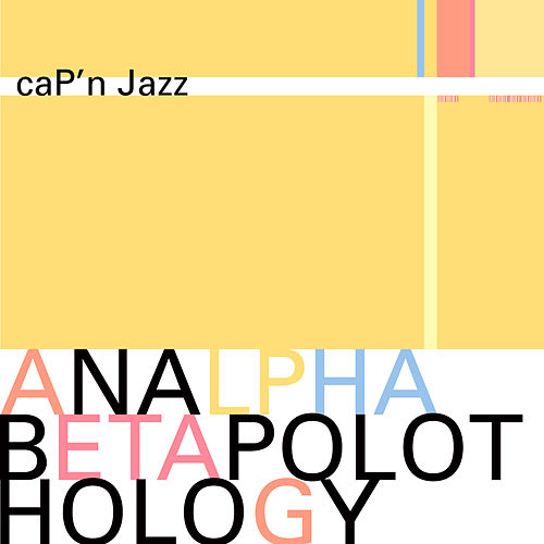 Play & Download Analphabetapolothology by Cap'n Jazz | Napster
