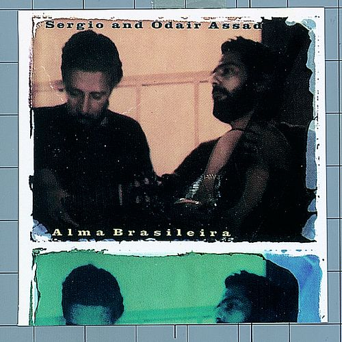 Play & Download Alma Brasileira by Sergio & Odair Assad | Napster