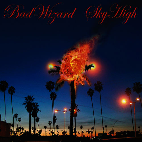 Play & Download Sky High by Bad Wizard | Napster