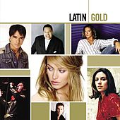 Play & Download Latin Gold by Various Artists | Napster