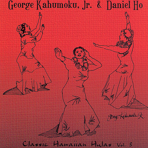 Play & Download Classic Hawaiian Hulas, Vol. 3 by George Kahumoku, Jr. | Napster