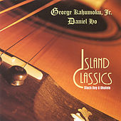 Island Classics by George Kahumoku, Jr.