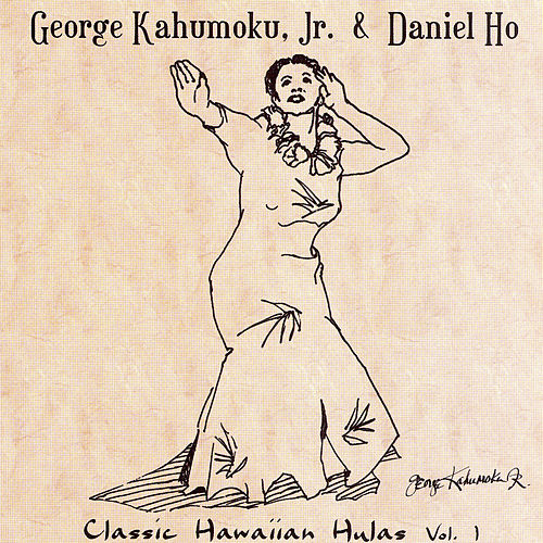 Classic Hawaiian Hulas, Vol. 1 by George Kahumoku, Jr.