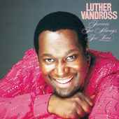 Play & Download Forever, For Always, For Love by Luther Vandross | Napster