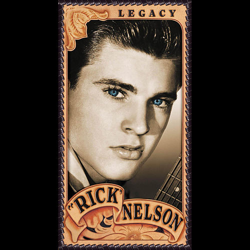 Legacy by Rick Nelson