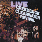 Play & Download Live In Europe by Creedence Clearwater Revival | Napster