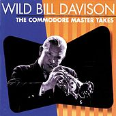 Play & Download The Commodore Master Takes by Wild Bill Davison | Napster