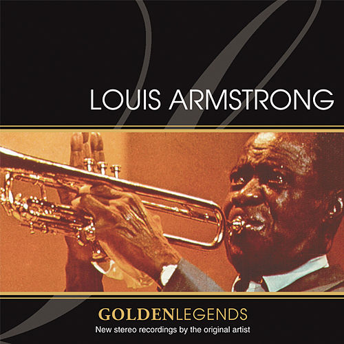 Play & Download Golden Legends: Louis Armstrong by Louis Armstrong | Napster