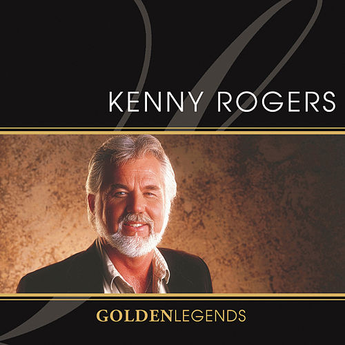 Golden Legends: Kenny Rogers by Kenny Rogers