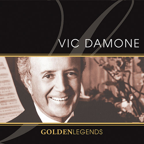 Play & Download Golden Legends: Vic Damone by Vic Damone | Napster