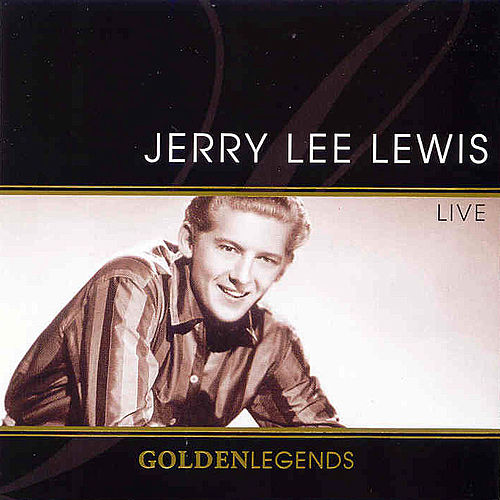 Play & Download Golden Legends: Jerry Lee Lewis by Jerry Lee Lewis | Napster