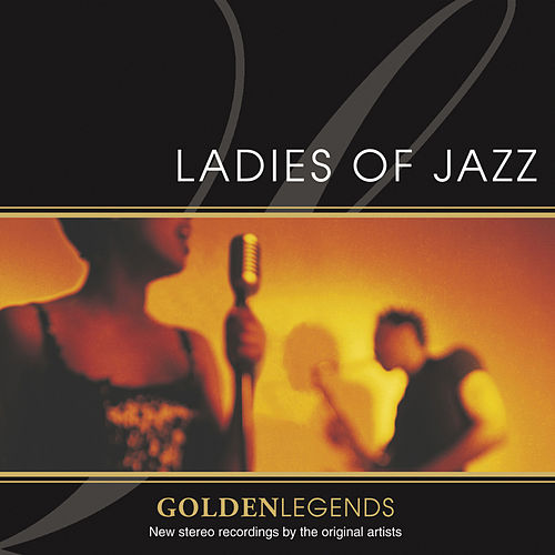 Play & Download Golden Legends: Ladies Of Jazz by Various Artists | Napster