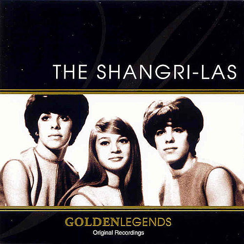 Golden Legends: The Shangri-Las by The Shangri-Las
