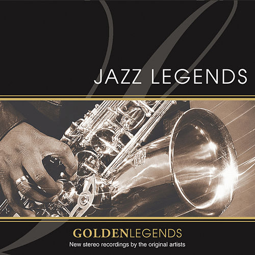 Play & Download Golden Legends: Jazz Legends by Various Artists | Napster