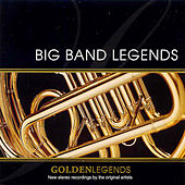 Play & Download Golden Legends: Big Band Legends by Various Artists | Napster