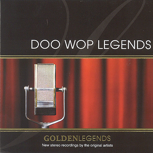 Play & Download Golden Legends: Doo Wop Legends by Various Artists | Napster