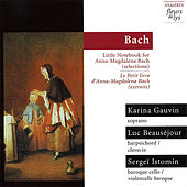 Play & Download Bach: Little Notebook for Anna-Magdalena Bach (selections) by Karina Gauvin | Napster