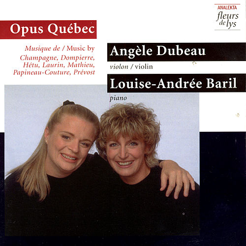 Play & Download Opus Québec: Music by Champagne, Dompierre, Hetu, Laurin, Mathieu, Paineau-Couture, Prevost by François Dompierre | Napster