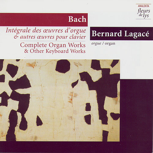 Complete Organ Works & Other Keyboard Works 1: Toccata in D minor and other early works vol.1 (Bach) by Bernard Legacé (Bach)