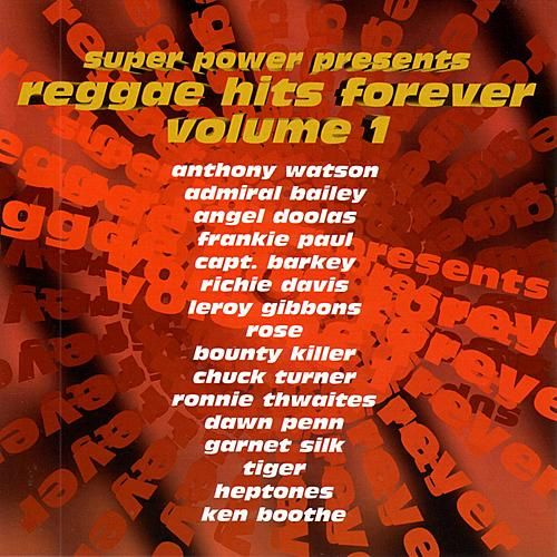 Super Power Presents Reggae Hits Forever Volume 1 by Various Artists
