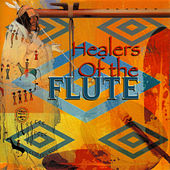 Healers Of The Flute by Jessita Reyes