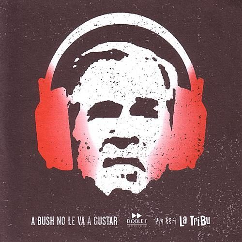 Play & Download A Bush No Le Va A Gustar by Various Artists | Napster