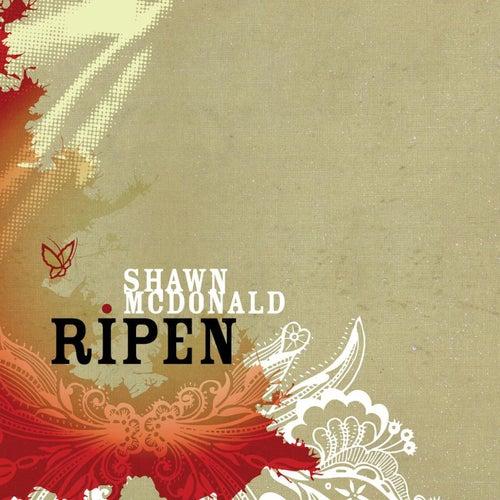 Ripen by Shawn McDonald