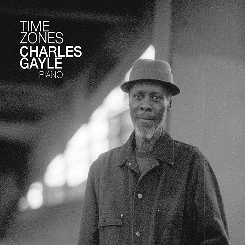 Play & Download Time Zones by Charles Gayle | Napster