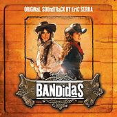 Play & Download Bandidas (Original Sountrack) by Eric Serra | Napster