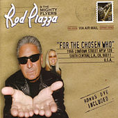 Play & Download For The Chosen Who by Rod Piazza & The Mighty Flyers | Napster