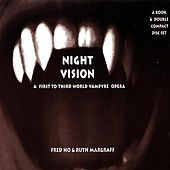 Night Vision - A New Third To First World Vampyre Opera by Fred Ho