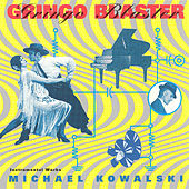 Play & Download Gringo Blaster by Michael Kowalski | Napster