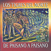 Play & Download De Paisano A Paisano by Los Tigres del Norte | Napster