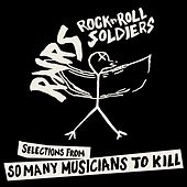 Play & Download Selections from So Many Musicians To Kill by Rock 'N' Roll Soldiers | Napster
