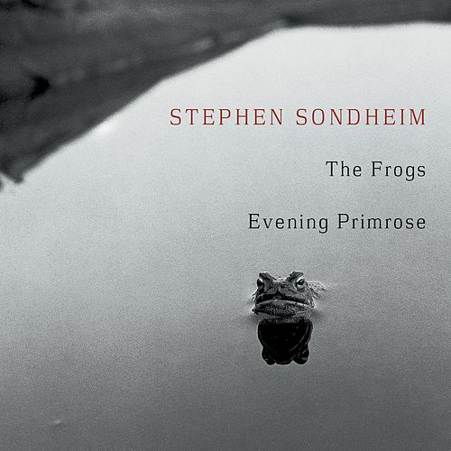 Play & Download The Frogs/Evening Primrose by Stephen Sondheim | Napster