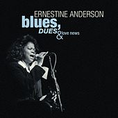 Blues, Dues And Love News by Ernestine Anderson