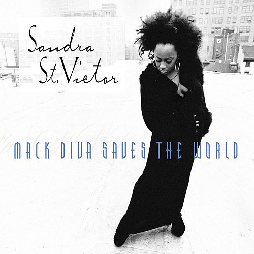 Mack Diva Saves The World by Sandra St. Victor