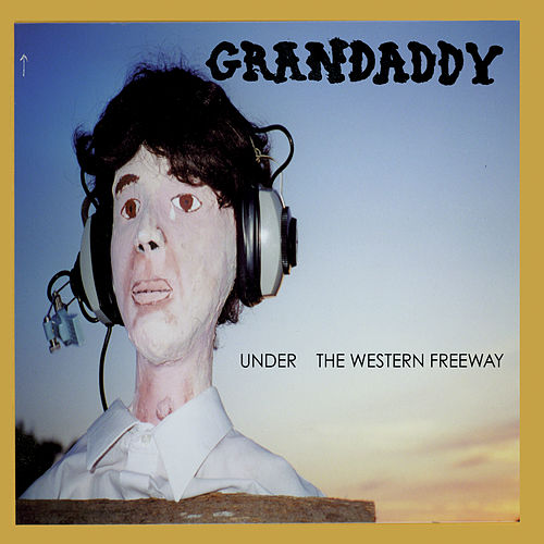 Play & Download Under The Western Freeway by Grandaddy | Napster