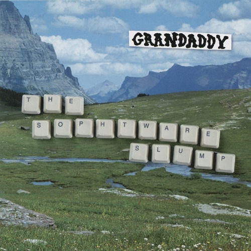 The Sophtware Slump by Grandaddy
