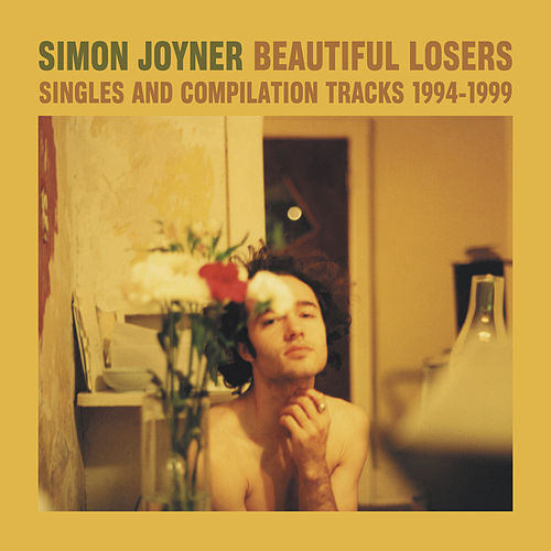 Play & Download Beautiful Losers: Singles & Compilation Tracks 1994-1999 by Simon Joyner | Napster