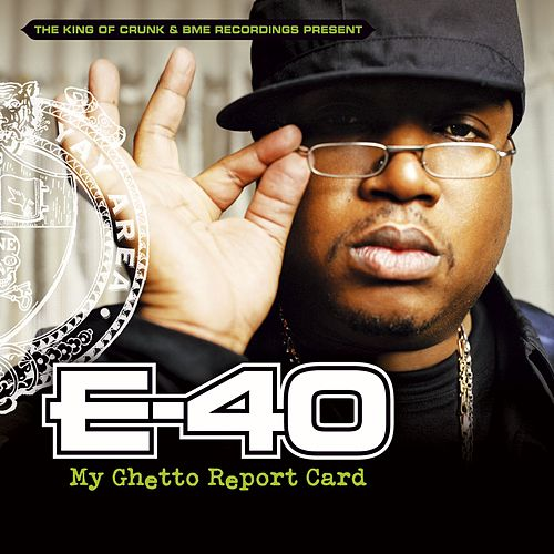 Play & Download My Ghetto Report Card by E-40 | Napster