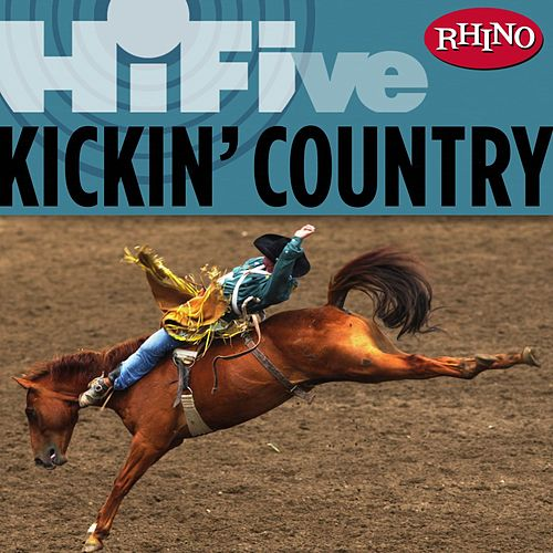 Play & Download Rhino Hi-five: Kickin' Country by Various Artists | Napster