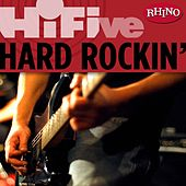Play & Download Rhino Hi-five: Hard Rockin' by Various Artists | Napster
