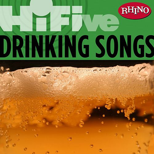 Play & Download Rhino Hi-five: Drinkin' Songs by Various Artists | Napster