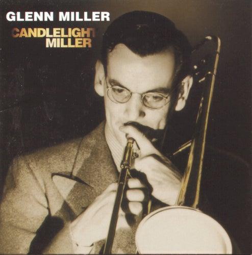 Candlelight Miller by Glenn Miller