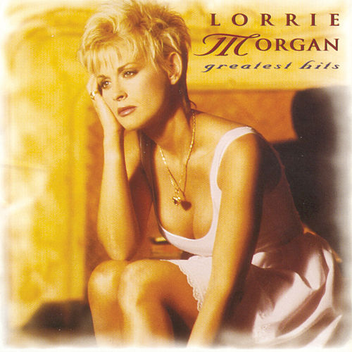 Greatest Hits by Lorrie Morgan