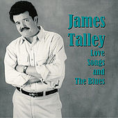 Play & Download Love Songs and the Blues by James Talley | Napster
