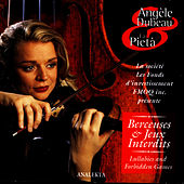 Play & Download Lullabies and Forbidden Games (Berceuses et jeux interdits...) by Angèle Dubeau | Napster