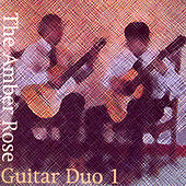 Play & Download Amber Rose Guitar Duo 1 by Amber Rose Guitar Duo | Napster