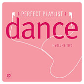 Perfect Playlist Dance, Vol. 2 by Various Artists